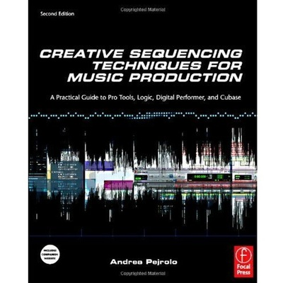 Creative Sequencing Techniques for Music Production (2nd edition)