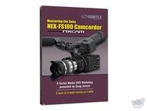 Vortex Media DVD: Mastering the Sony NEX-FS100 Camcorder
